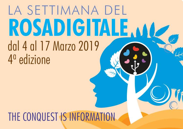 La settimana del Rosadigitale: dal 4 al 17 Marzo 2019.