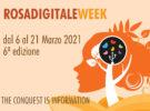 Rosadigitale Week: dal 6 al 21 Marzo 2021.